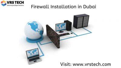 Firewalls for Small Business – Firewall Installation in Dubai