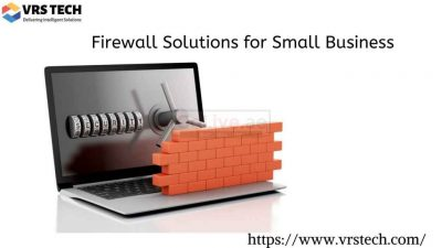 Next Generation Firewall Solutions for Small Business | VRS Tech