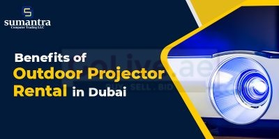 Major Benefits of The Outdoor Projector Rental in Dubai