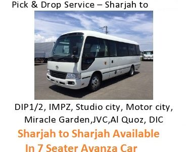 Sharjah to DIP IMPZ DPC AL QUOZ MOTOR CITY STUDIO CITY MIRACLE GARDEN JVC DIC BUSINESS BAY Sheikh zayed road