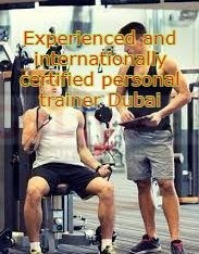 Experienced and internationally certified personal trainer Dubai