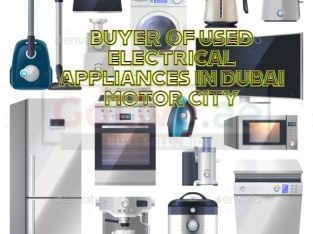 BUYER OF USED ELECTRICAL APPLIANCES IN DUBAI MOTOR CITY