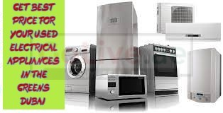 GET BEST PRICE FOR YOUR USED ELECTRICAL APPLIANCES IN THE GREENS DUBAI
