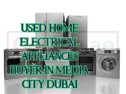 USED HOME ELECTRICAL APPLIANCES BUYER IN MEDIA CITY DUBAI